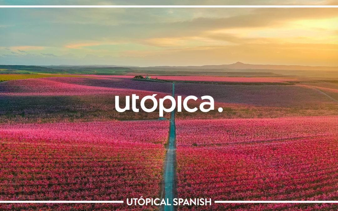 Utópical Spanish